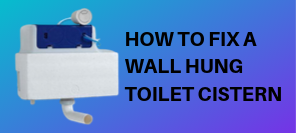 How To Fix A Wall Hung Toilet Cistern