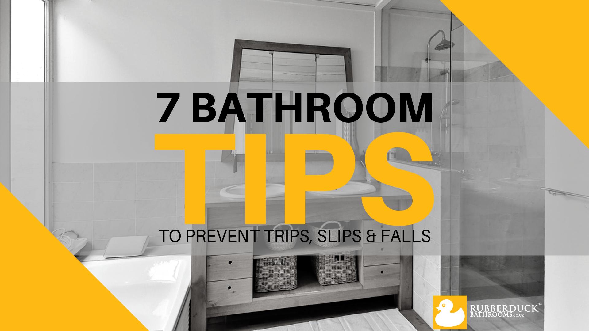 7 Bathroom Tips to Prevent Slips, Trips & Falls