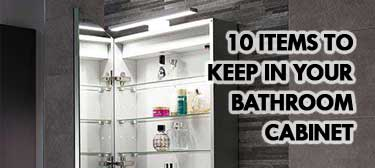 10 Must Have Items To Keep In Your Bathroom Cabinet