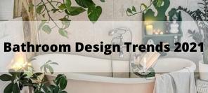 Bathroom Design Ideas 2021