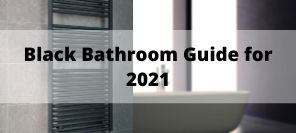 How to Get Your Perfect Black Bathroom for 2021 | Black Bathroom Guide