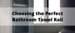 How To Choose a Bathroom Towel Rail | Bathroom Towel Rails
