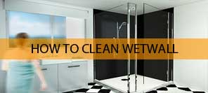 How to clean and maintain wetwall
