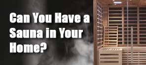 Can You Have a Sauna in Your Home?