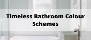 Bathroom Colour Schemes that Always Work | Bathroom Design Inspiration