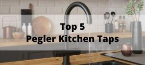 Our Top 5 Pegler Kitchen Taps