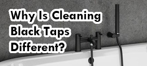 Cleaning Black Taps